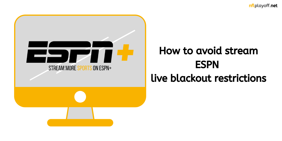 How to avoid ESPN live blackout restrictions